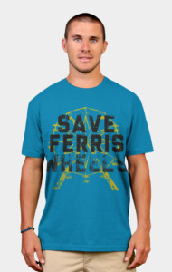 Save Ferris Wheels T-Shirt