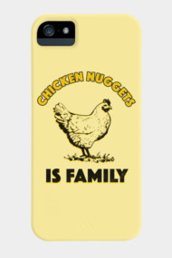 Chicken Nuggets Is Family