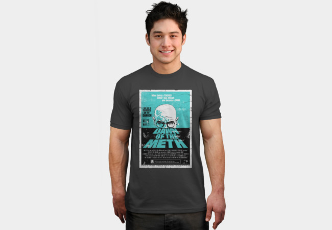 Dawn of the Meth T-Shirt - Design By Humans