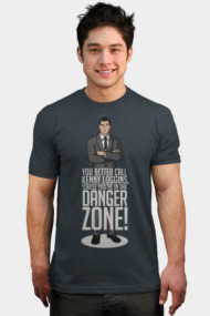 Cause You're in the Danger Zone!