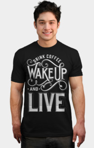 Drink Coffee T-Shirt