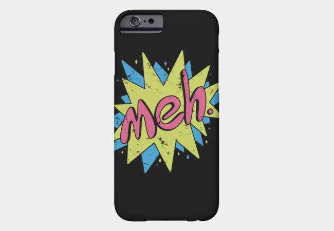 meh. Phone Case - Design By Humans