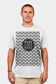PLAY LIKE A BOSS