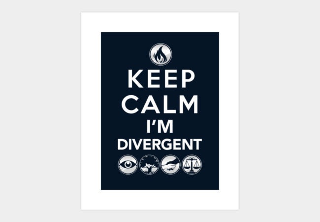Keep Calm, I'm Divergent Art Print - Design By Humans