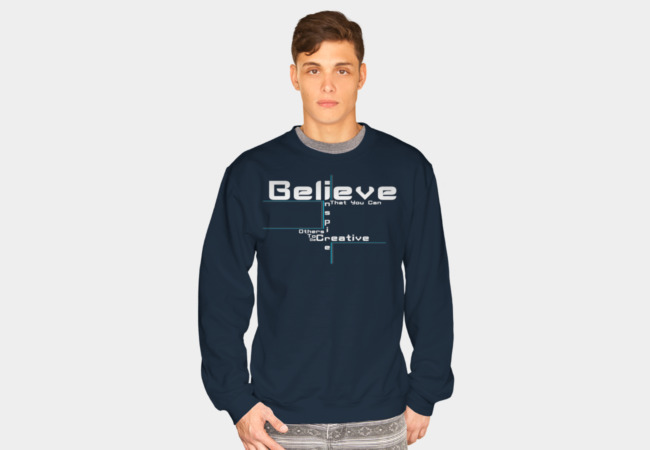 Believe in Yourself Sweatshirt - Design By Humans