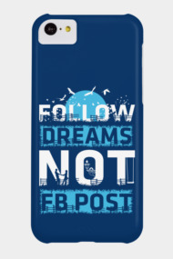 Follow dreams not fb post